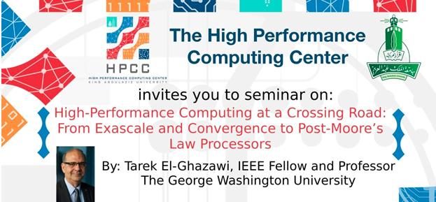 High-Performance Computing at a Crossing Road - Seminar by Prof. Tarek El-Ghazawi